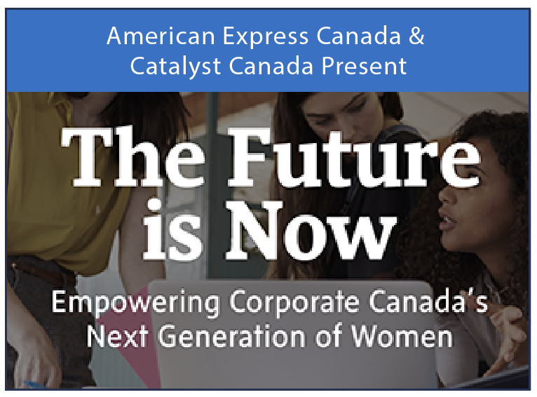 American Express Canada & Catalyst Canada Present The Future is Now | Empowering Corporate Canada's Next Generation of Women
