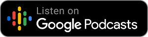 Subscribe via Google Podcasts