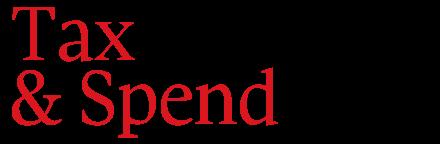 Tax & Spend