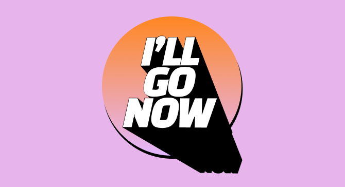 I'll Go Now