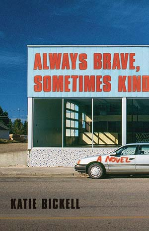 Always Brave, Sometimes Kind