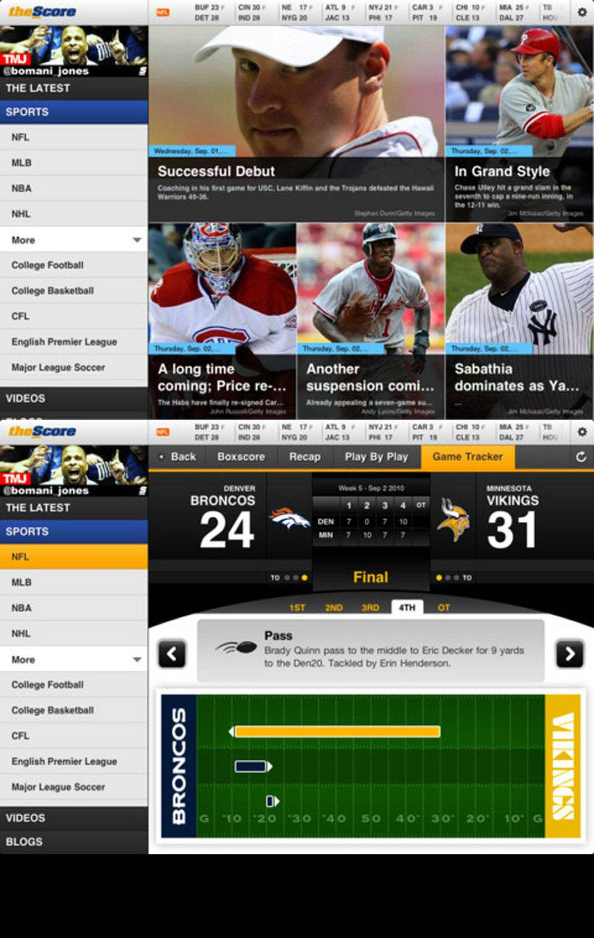 The Score iPad Edition You want sports news? This is the app for you. Get real time scores, breaking news and updates from all major leagues, college sports, and more. The Score iPad edition features content from ScoreMobile and theScore.com plus quick access to game videos and blogs. And you get all this for free. (www.scoremobile.com)