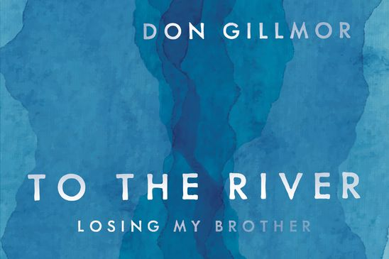 Don Gillmor tackles the rise in baby boomer suicides – and family tragedy – in To the River: Losing My Brother