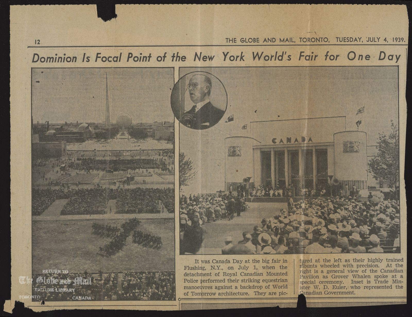 The notes written and typed on the back of this photograph, from the time it was printed, are as follows: Dominion Is Focal Point of the New York World's Fair for One Day [Published caption: It was Canada Day at the big fair in Flushing, N.Y., on July 1, when the detachment of Royal Canadian Mounted Police performed their striking equestrian manoeuvres against a backdrop of World of Tomorrow architecture. They are pictured at the left as their highly trained mounts wheeled with precision. At the right is a general view of the Canadian Pavilion as Grover Whalen spoke at a special ceremony. Inset is Trade Minister W. D. Euler, who represented the Canadian Government.]July 1, 1939,