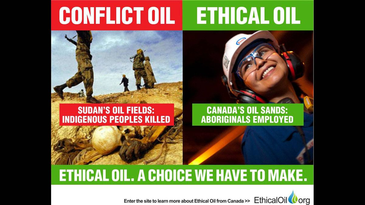 The EthicalOil.org site suggests repressive states like Sudan, now separating into two after protracted ethnic civil war, use oil revenues to kill indigenous peoples. Meantime, certain aboriginal Canadian bands living near Fort McMurray are said to have close to zero unemployment thanks to the jobs the drilling projects bring.