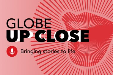 Globe Up Close: Bringing stories to life