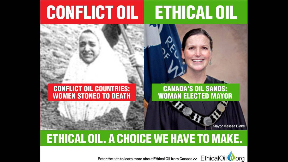 The EthicalOil.org site posits that consumers must choose between oil produced by countries that repress women or oil produced by countries that celebrate them. Shown on the left is a women being stoned in Iran in the late 1970s. Shown on the right is the current Mayor of Fort McMurray, Melissa Blake.