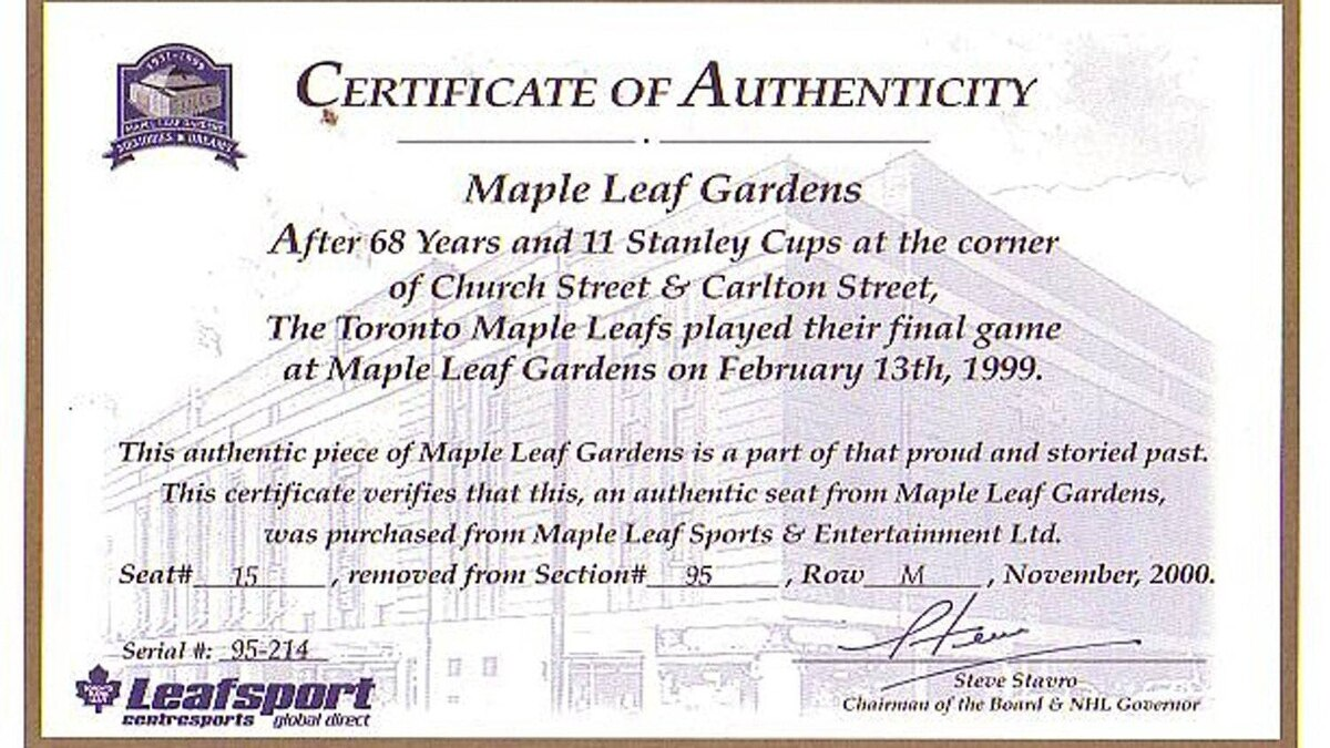 A certificate of authenticity for seat no. 15, section 95, row M from famed Maple Leaf Gardens. Ken LeBlanc bought the seat at auction for $1,400 commemorating the fact that he attended the last game played by the Leafs and the Canadiens at the Gardens, and sat in that very section.