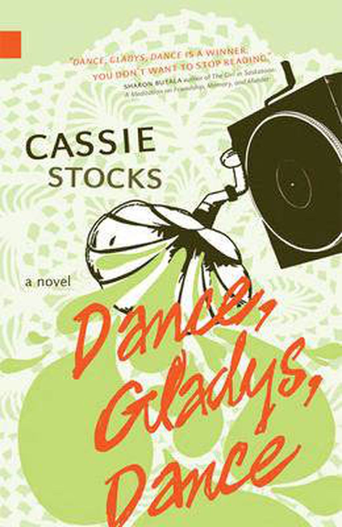 Dance, Gladys, Dance, by Cassie Stocks, NeWest Press, 341 pages, $19.95