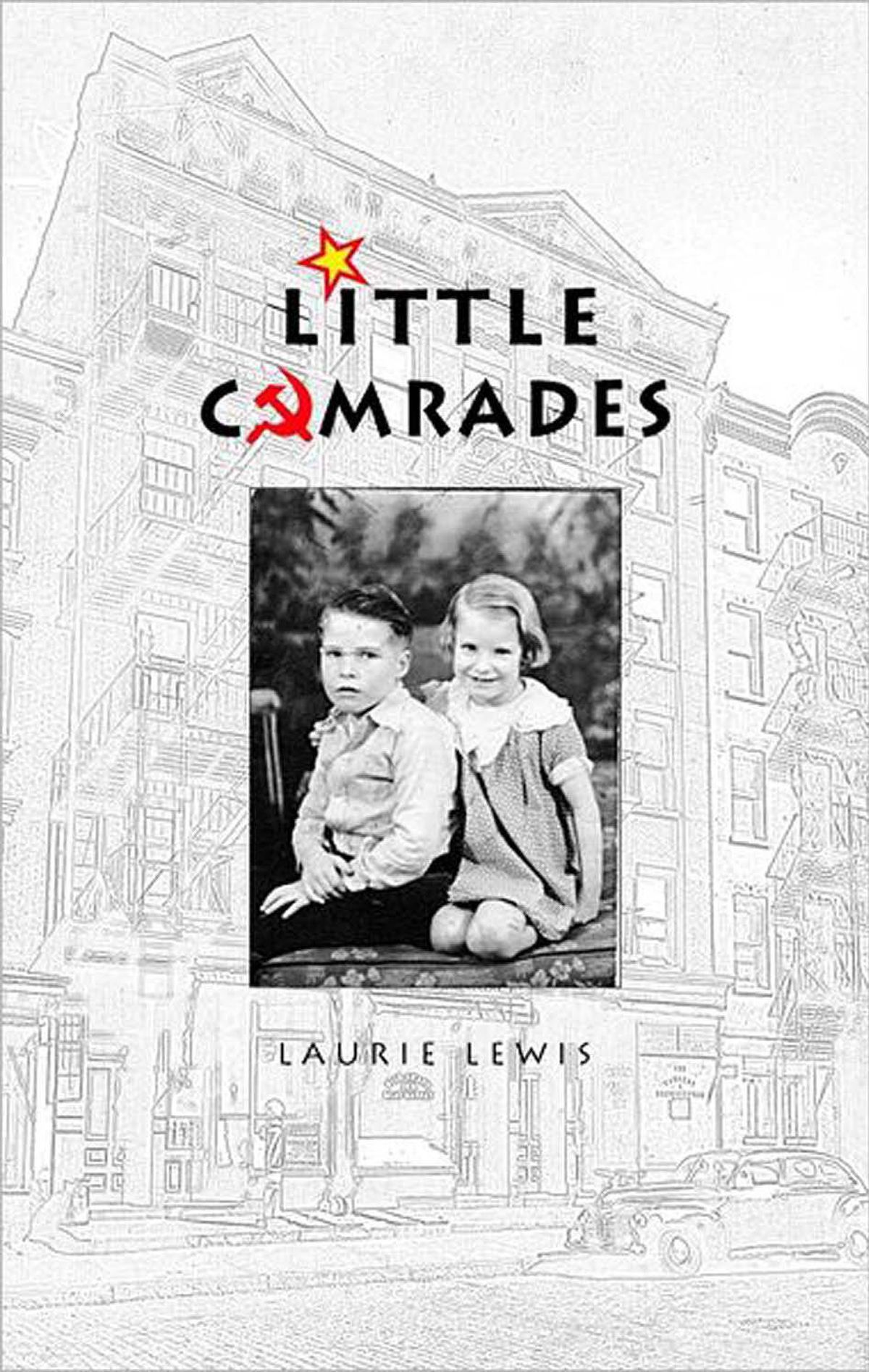 LITTLE COMRADES By Laurie Lewis (Porcupine's Quill) In her first book, Lewis, now 80, tells of being raised in Calgary by parents who were members of the Communist Party, though her father was a drunk and abusive. Demonstrating a talent for ironic juxtapositions and uncanny observational skills, she brings the Great Depression and Second World War unforgettably to life. – Elisabeth Harvor