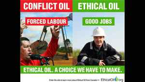 "The EthicalOil.org site suggests consumers must choose between oil resulting from ""good jobs"" in Canada or ""forced labour"" in repressive countries. This ad nods to Hugo Chavez's Venezuela, where the United Nations has condemned certain mining operations for using forced labour, according to EthicalOil.org spokesman Alykhan Velshi."