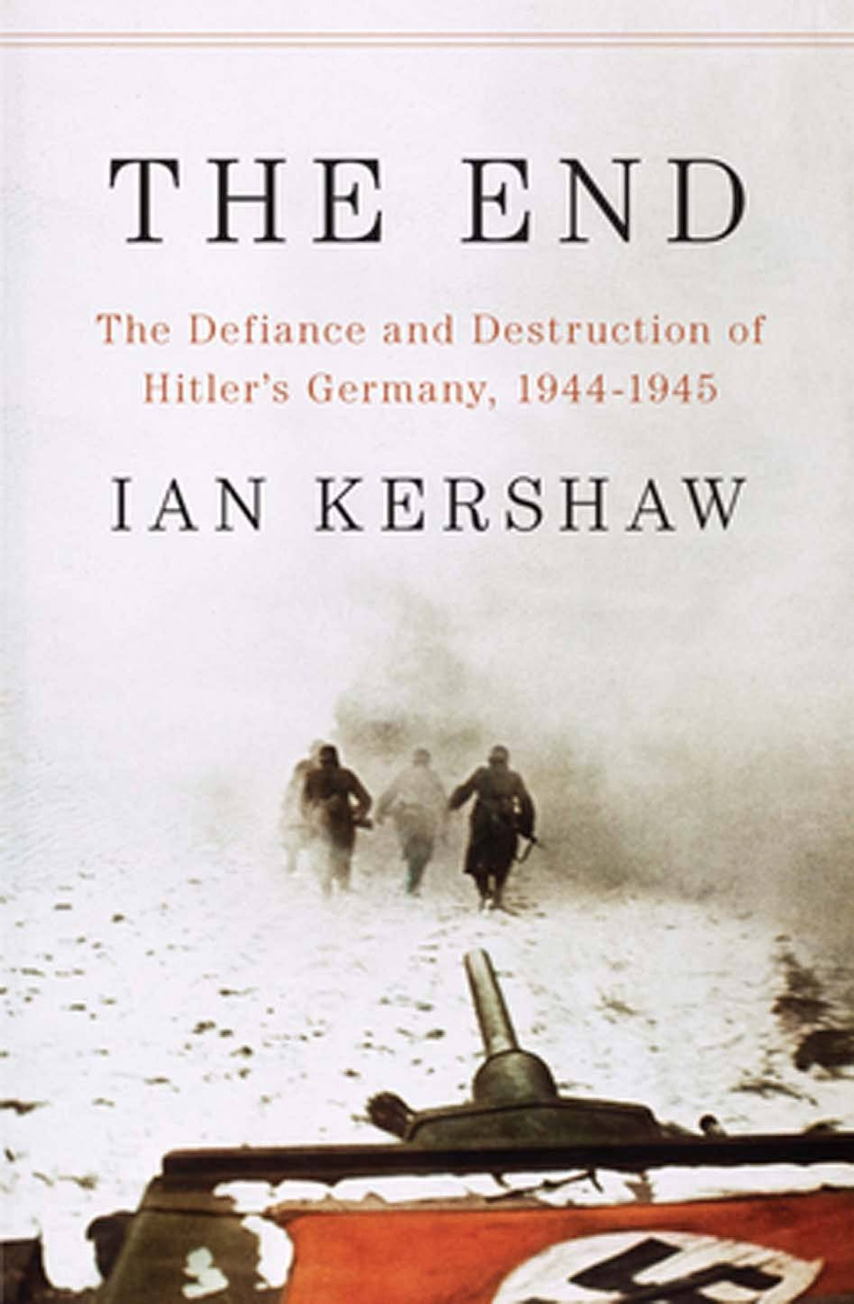 "THE END The Defiance and Destruction of Hitler's Germany, 1944-1945 By Ian Kershaw (Penguin Press) In this remarkable book, Kershaw (author of a definitive biography of Hitler) tells the story of the mass murder and homicidal suicide of the Third Reich in its final days with a mastery of detail so compelling that I could not put it down. A magnificent account of the ""twilight of the Nazi gods."" – Jonathan Steinberg"