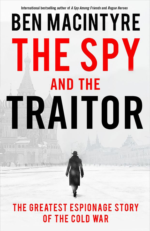 Review: Ben MacIntyre's The Spy and The Traitor shines light