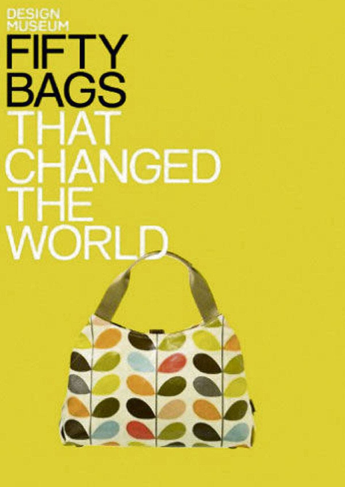 The Design Museum's Fifty Bags That Changed The World $26 at Chapters/Indigo (www.chapters.indigo.ca)