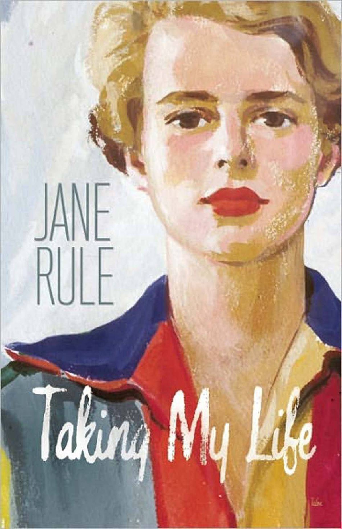 TAKING MY LIFE By Jane Rule (Talonbooks) In this absorbing posthumous memoir, Rule the realist has illuminated with insight, joyousness, tenderness and even pain the influences that were to shape her as a writer and as a sexual being. Her great openness about relationships, her insistence on the creation of community, her pursuit of truth, are very much in evidence. – M.A.C. Farrant