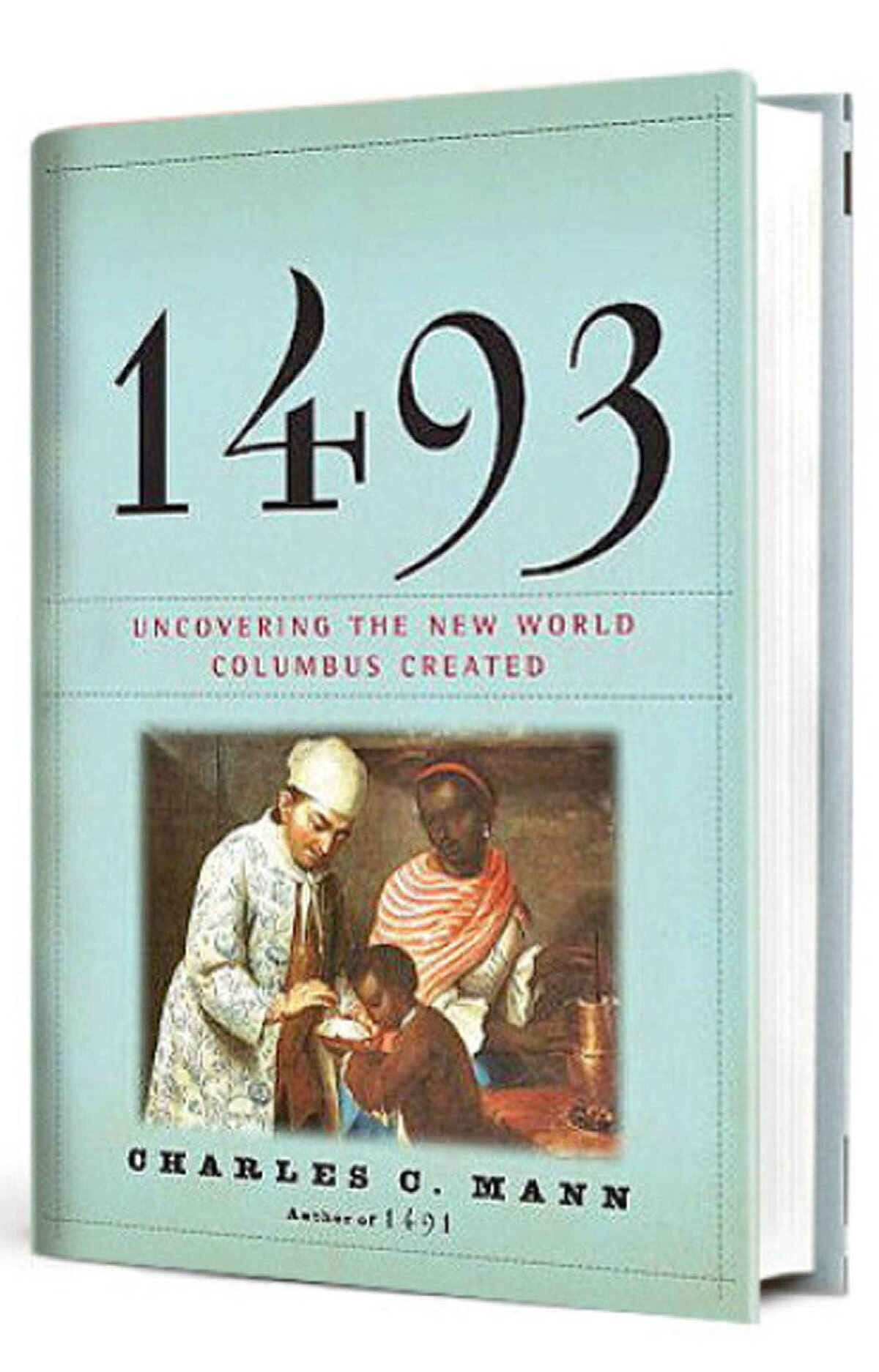 1493 If there's a reader on your list who's left cold by the latest novels but loves to feast on facts, Charles C. Mann's 1493 is an especially rich offering: an accessible and original world history describing the origins of globalization in the massive exchanges of crops, diseases, minerals and people that followed Columbus's journey to the New World. $34.50 at randomhouse.ca