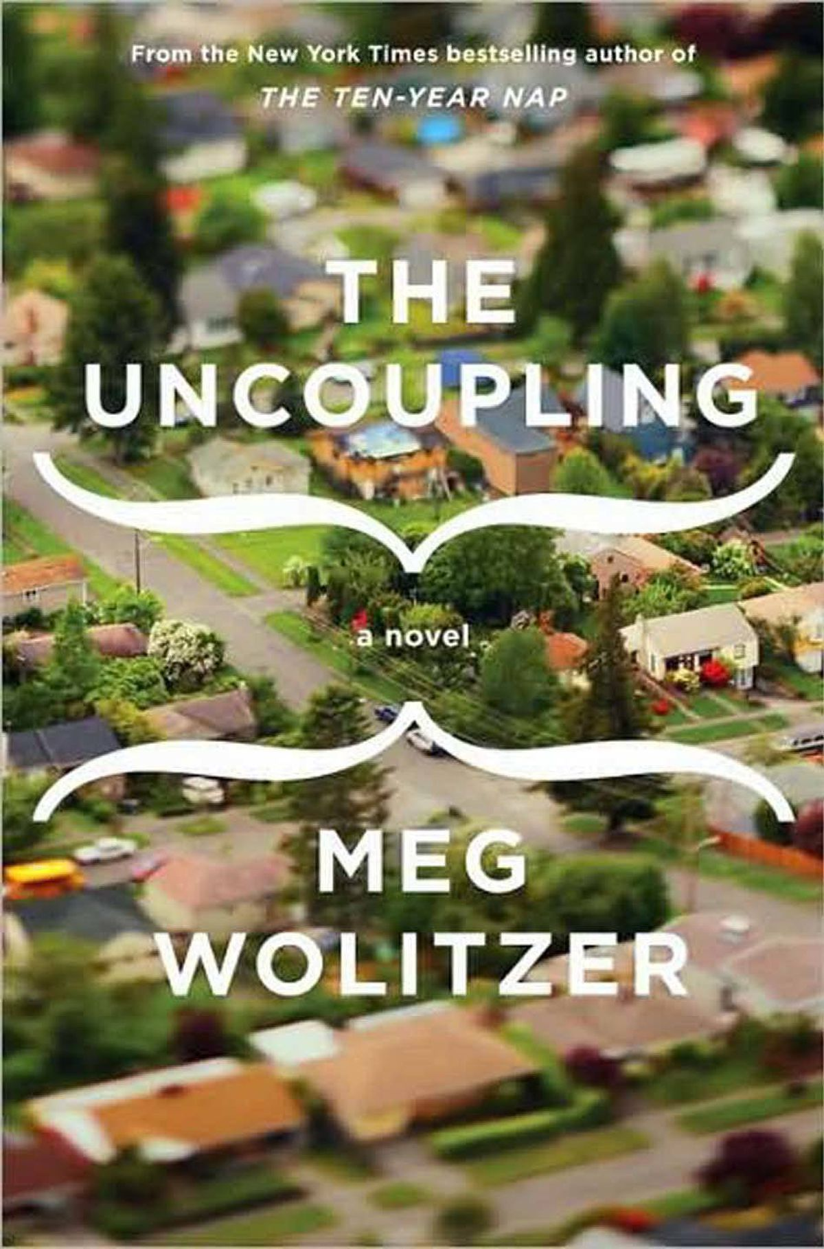 THE UNCOUPLING By Meg Wolitzer (Riverhead) The Uncoupling – in which a student production of Aristophanes's Lysistrata sparks a sex strike among the suburb's women – is a smart, tender and utterly hilarious look at the fragility of desire, and the pain that so often attends its disappearance. – Cynthia Macdonald