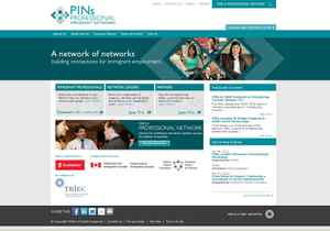 Supportive networking: The Professional Immigrant Networks (PINs) website is designed to create connections between immigrants, employers and community agencies, such as the Chinese Professionals Association of Canada or the Latin American MBA Alumni Network. The website launched on Feb. 9, 2012 in association with the Toronto Region Immigrant Employment Council.