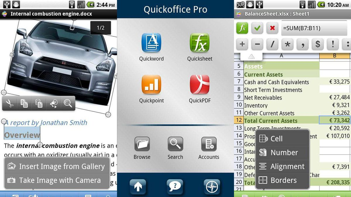 Quickoffice Pro ($19.99) Quickoffice Pro makes it possible to open and edit Microsoft Office documents from anywhere, at any time, right on your Android phone. Create, view, and edit Word documents, Excel spreadsheets, and PowerPoint presentations in the file manager. Open and save files from Google Docs, Dropbox, Box.net, Huddle, SugarSync, or from your SD card. Sort files and folders by name, type, size, or date to easily rename, copy, or delete them. Searching for files gives results for your phone and your connected storage accounts. Quickoffice also works with PDF and Zip files, so you can open and work with files that might not otherwise be accessible. You can download Quickoffice for free to try it out. When you're ready, upgrade to Quickoffice Pro for $19.99.